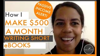 How I Make $500 a Month in Passive Income Publishing eBooks on Amazon