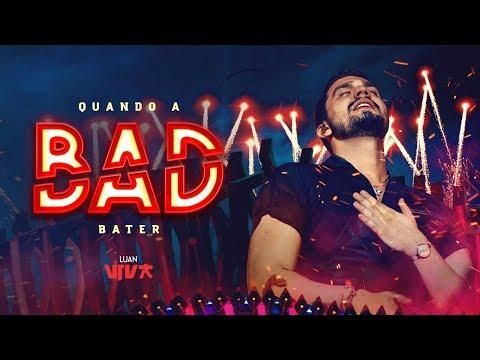 Baixar Luan Santana - quando a bad bater (Novo DVD Viva)