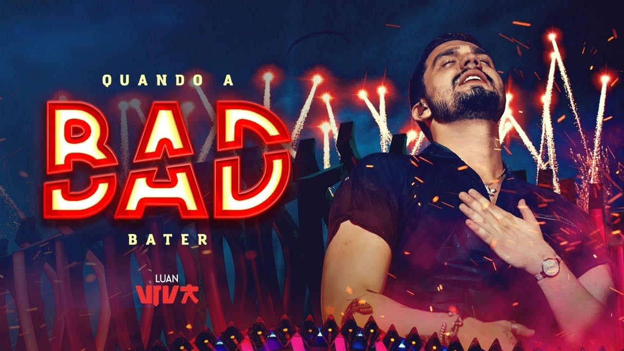 Luan Santana - quando a bad bater (Novo DVD Viva) - YouTube