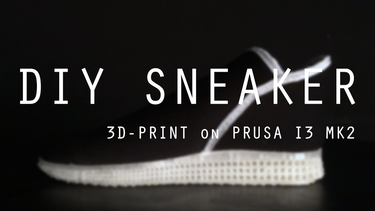 DIY Sneaker (3d-printed sole on Prusa i3 MK2)