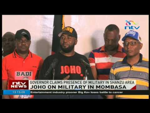 Mombasa governor claims presence of military in Shanzu area