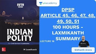 L16: DPSP - ARTICLE 45, 46, 47, 48, 49, 50, 51 | 100 Hours - Laxmikanth Summary | UPSC