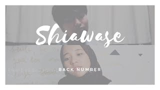 [COVER] Back Number –幸せ (Shiawase) Feat. Sanpin