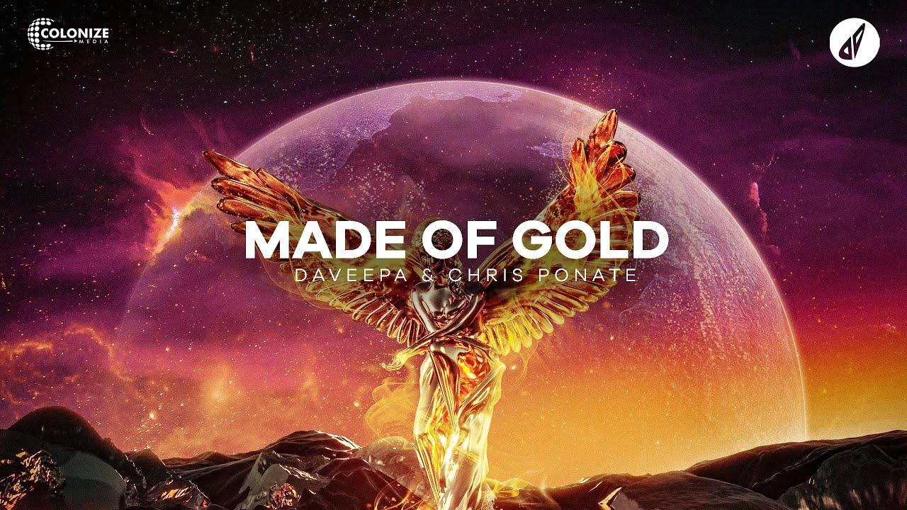 Daveepa & Chris Ponate - Made Of Gold (Official Audio)