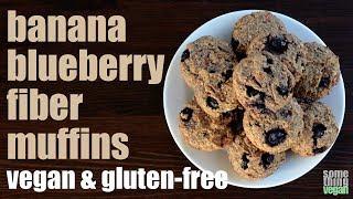 banana blueberry fiber muffins (vegan & gluten-free) Something Vegan