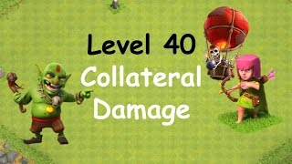 Clash of Clans - Single Player Campaign Walkthrough - Level 40 - Collateral Damage