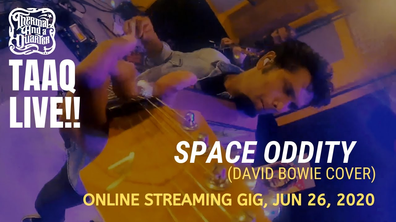 Thermal And A Quarter Live: Space Oddity - David Bowie Cover (Online Streaming Gig)