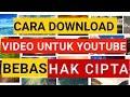 CARA DOWNLOAD VIDEO BEBAS HAK CIPTA (PART I)
