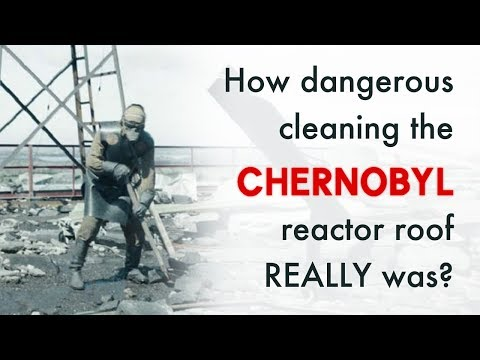 How dangerous cleaning the CHERNOBYL reactor roof REALLY was?