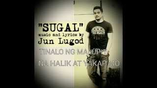 SUGAL Original Song of JUN LUGOD