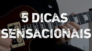 5 DICAS PARA VOCÊ SER UM GUITARRISTA MELHOR