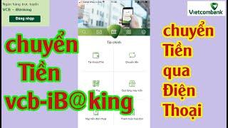 cách chuyển tiền vietcombank  ứng dụng vcb-mobile b@nking tới tài khoản khác ngân hàng