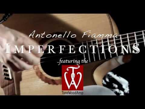 Antonello Fiamma - Imperfections (Original) - Live Session with ToneWoodAmp