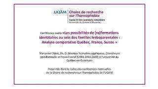 Conférence: «Les possibilités de (re)formations identitaires au sein des familles lesboparentales : Analyse comparative Québec, France, Suisse» (audio)
