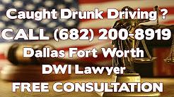 Dallas Dui Lawyer - Dallas County Tx DWI Defense Attorney