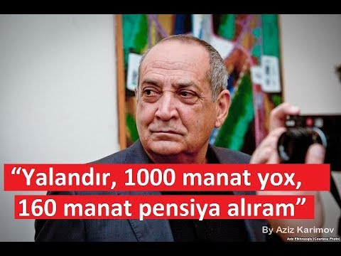 """Yalandır, 1000 manat yox, 160 manat pensiya alıram"" - Rasim Balayev"