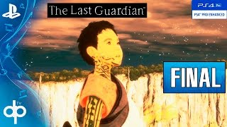 The Last Guardian - Final Español | UN FINAL PARA LLORAR DE EMOCION (PS4 PRO) | GUIA Completa