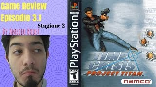 Time Crisis Project Titan (PS1) - Game review Ep. 3.1 St.2 (ITA)