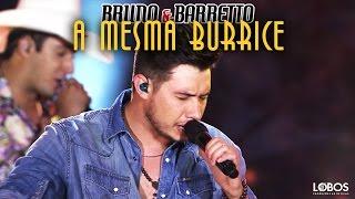 """Bruno e Barretto - A Mesma Burrice   DVD """"A Força do Interior"""" - Ao Vivo em Londrina/PR"""