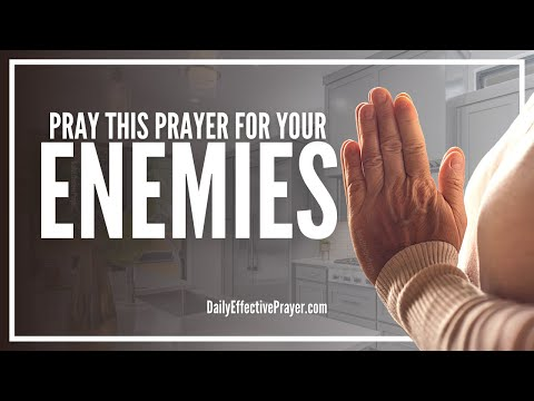 Prayer For Enemies - Prayers For Your Enemies