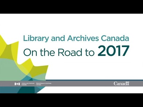 Introduction: On the Road to 2017 with Library and Archives Canada