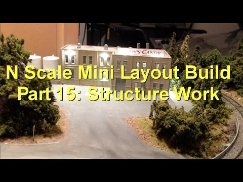 N Scale Mini Layout Build Part 15: Some Structure Work