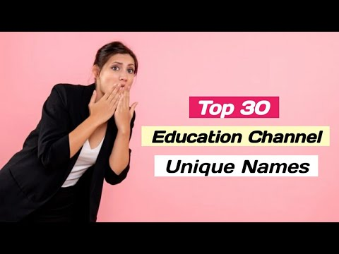 30 : Best Education Channel Name For YouTube Unique Ideas List Suggestions
