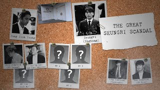 The Great Seungri Scandal, the biggest scandal to ever hit Korean entertainment