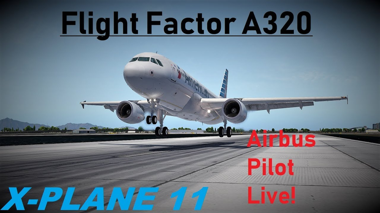 I Airbus Pilot LIVE I FF A320 MATAVIA Mod in HD I ORBX North AMERICA! Pilot  EDGE I