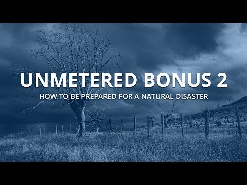 unMetered Bonus 2 - How To Be Prepared in a Natural Disaster