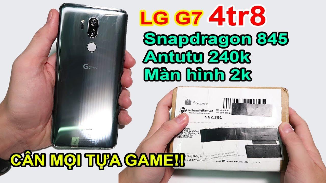 Mở hộp LG G7 ThinQ giá 4tr8 đặt trên LAZADA, SHOPEE. Snapdragon 845, màn 2k?? | MUA HÀNG ONLINE