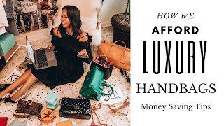 HOW WE AFFORD LUXURY HANDBAGS | MONEY SAVING TIPS | SELLING YOUR DESIGNER BAGS | STORE5a