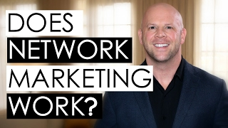 Does Network Marketing Work? — 4 Facts
