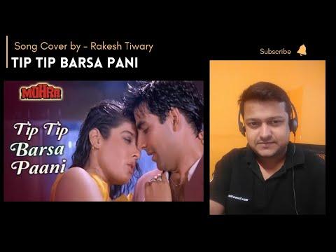 Tip Tip Barsaa Paani | Mohra | Udit Narayan cover by Rakesh Tiwary