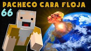 Pacheco Cara Floja 66 | COMO SOBREVIVIR AL FIN DEL MUNDO!!