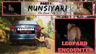 Munsiyari Road Trip || Leopard & Fox Chase in Uttarakhand || Nainital || Neem Karoli || Binsar ||