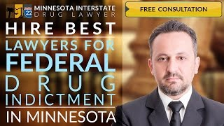 Federal Drug Indictment Bloomington, MN 218-260-4095 Federal Drug Possession Lawyer Bloomington, MN