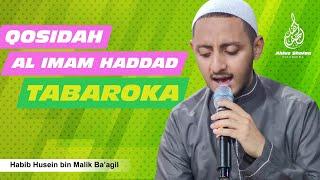 Qosidah Al Imam Haddad Tabaroka تبارك oleh Habib Husein bin Malik Ba'agil