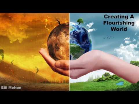 Bill Melton - Creating a Flurishing World - Consciousness Hacking