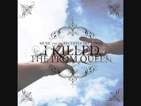 I Killed the Prom Queen  Music For the Recently Deceased