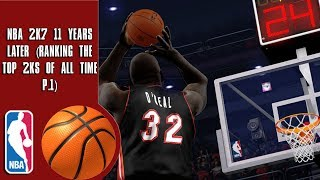 NBA 2K7 11 Years later: The beginning (Ranking the top 2Ks of all time P.1)