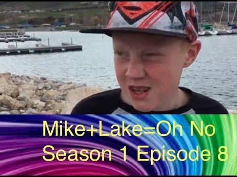 Mike+Lake=Oh No Season 1 Episode 8