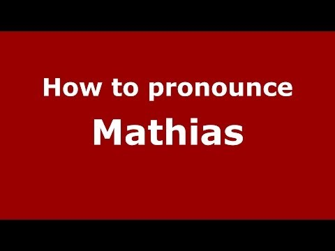 How to pronounce Mathias in French - PronounceNames.com
