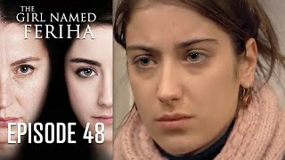 The Girl Named Feriha - 48 Episode