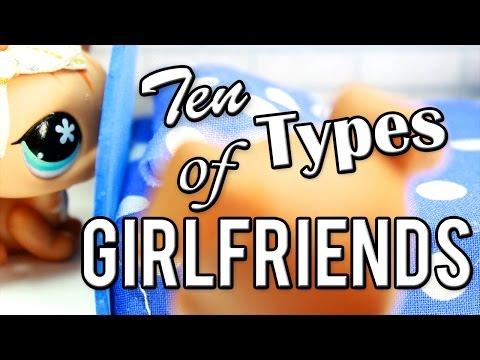 LPS - 10 Types of Girlfriends