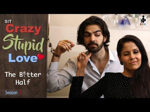 SIT | The Better Half | CRAZY STUPID LOVE | S2 E1