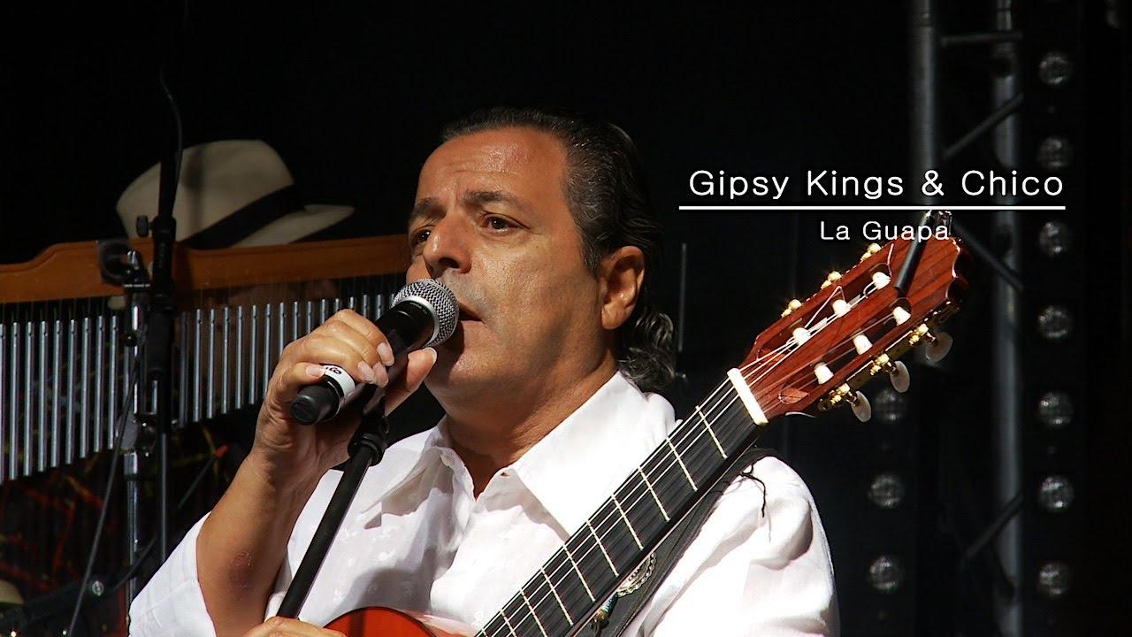 Gipsy Kings Chico La Guapa New Single Youtube