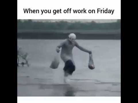 Yes Weekend When You Get Off Work On Friday Hahahaha Lol Youtube