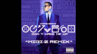 Chris Brown - Don't Wake Me Up (MIGI-Z Remix)