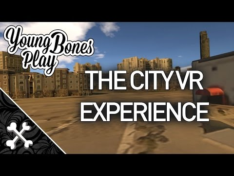 Explore a Virtual City | Young Bones Play: The City VR Experience | Vive VR City